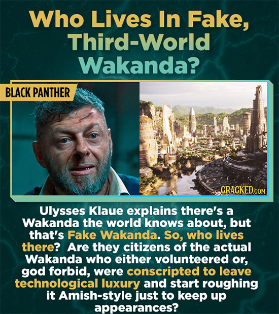 Who Lives In Fake, Third-World Wakanda? BLACK PANTHER GRACKED.COM Ulysses Klaue explains there's a Wakanda the world knows about, but that's Fake Waka
