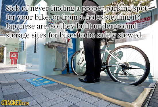 Sick of never finding a proper parking spot for your bike, or from arholes stealing it? Japanese ER are, SO they built underground storage sites for b