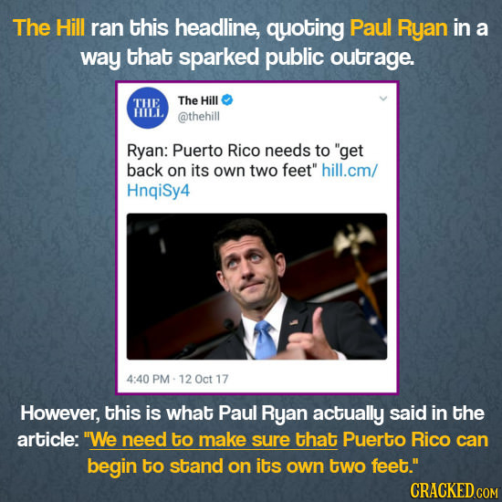 The Hill ran this headline, quoting Paul Ryan in a way that sparked public outrage. THE The Hill LLLLI @thehill Ryan: Puerto Rico needs to get back o