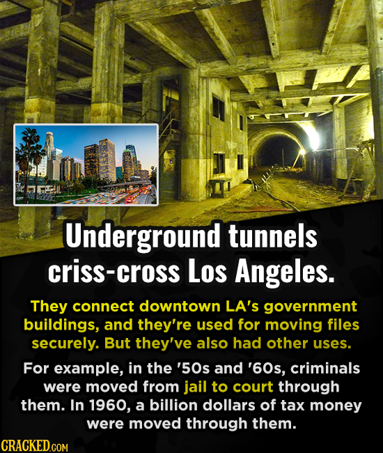 Underground tunnels criss-cross LoS Angeles. They connect downtown LA's government buildings, and they're used for moving files securely. But they've