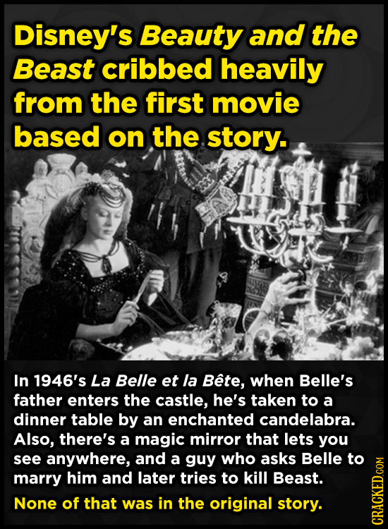 Disney's Beauty and the Beast cribbed heavily from the first movie based on the story. In 1946's La Belle et la Bete, when Belle's father enters the c