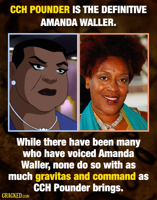 CCH POUNDER IS THE DEFINITIVE AMANDA WALLER. While there have been many who have voiced Amanda Waller, none do so with as much gravitas and command as