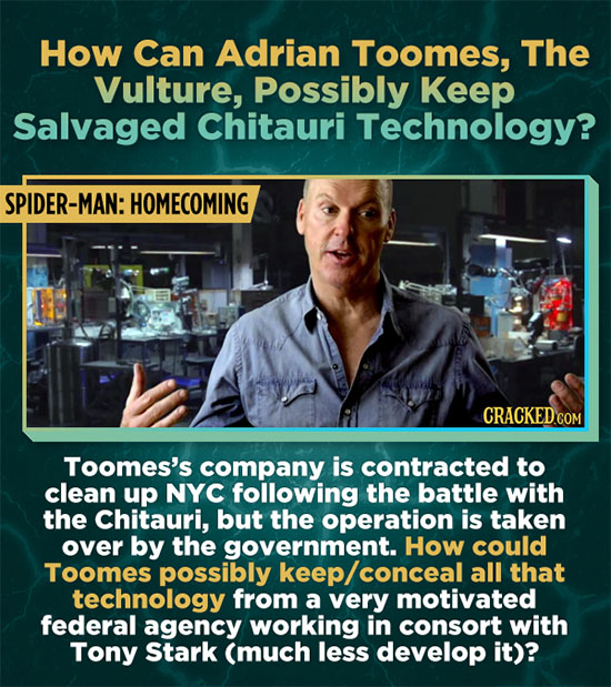 How Can Adrian Toomes, The Vulture, Possibly Keep Salvaged Chitauri Technology? SPIDER-MAN: HOMECOMING Toomes's company is contracted to clean up NYC