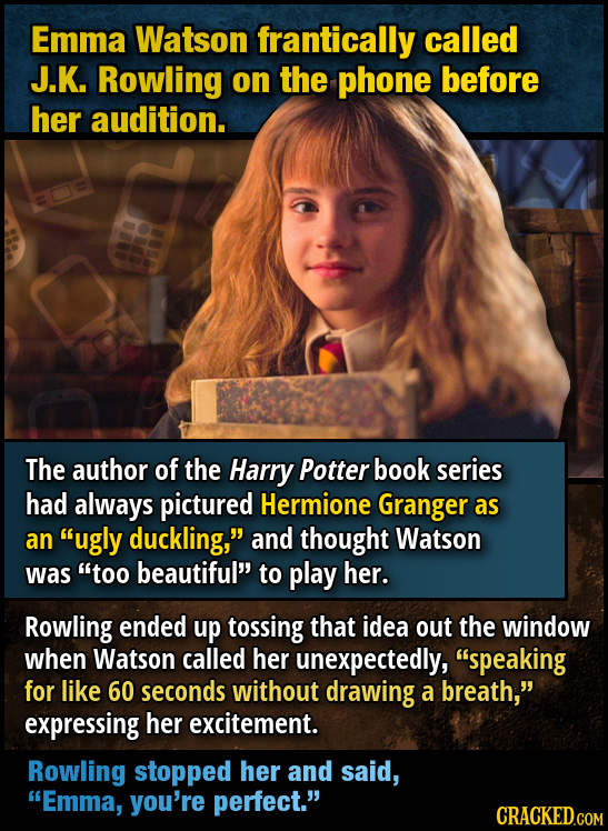 Emma Watson frantically called J.K. Rowling on the phone before her audition. The author of the Harry Potter book series had always pictured Hermione