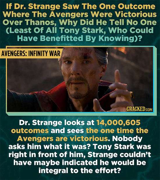 If Dr. Strange Saw The One Outcome Where The Avengers Were Victorious Over Thanos, Why Did He Tell No One (Least Of All Tony Stark, Who Could Have Ben
