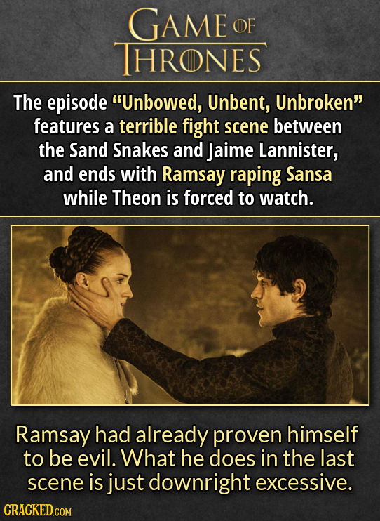 GAME OF THRONES The episode Unbowed, Unbent, Unbroken features a terrible fight scene between the Sand Snakes and Jaime Lannister, and ends with Ram