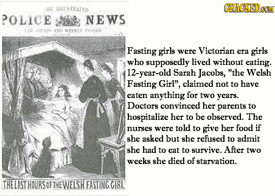 ILLLSTATED CRACKEDCON A POLICE NEWS 11 IIN IXT ELS EYintI Fasting girls were Victorian era girls who supposedly lived without eating. 12-year-old Sara