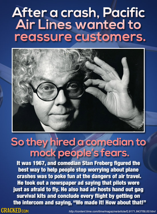 After a crash, Pacific Air Lines wanted to reassure customers. So they hired a comedian to mock people's fears. It was 1967, and comedian Stan Freberg