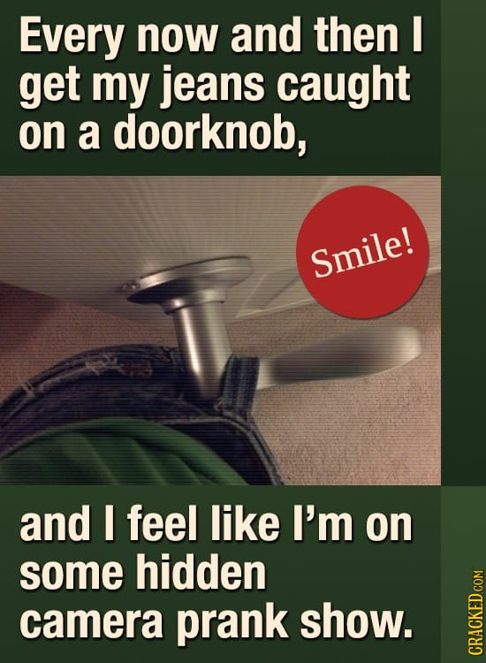 26 Parts Of Everyday Life That Make You Feel Like A Dork
