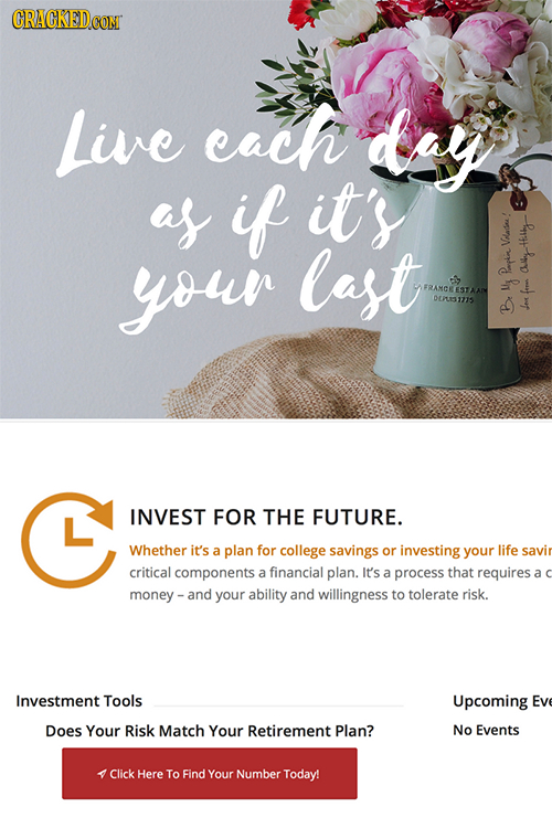 Live cach day as if it's Vi your last R 06 01S715 y fere B Jor INVEST FOR THE FUTURE. Whether it's a plan for college savings or investing your life s