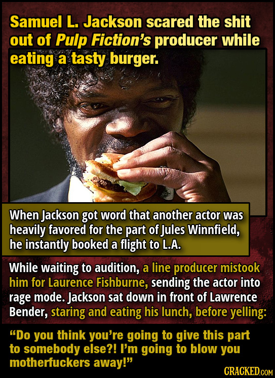 Samuel L. Jackson scared the shit out of Pulp Fiction's producer while eating a tasty burger. When Jackson got word that another actor was heavily fav