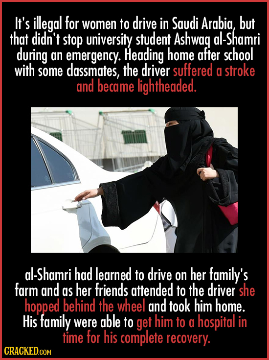 It's illegal for drive Saudi but women to in Arabia, that didn't stop university student Ashwag al-Shamri during an emergency. Heading home after scho