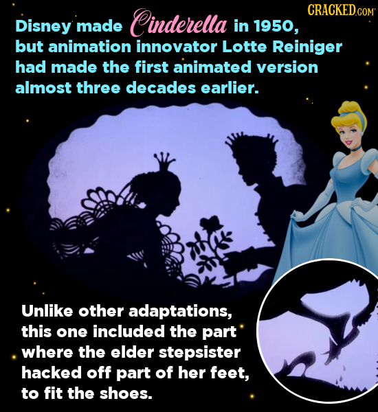 Cinderella CRACKEDCe COM Disney made in 1950, but animation innovator Lotte Reiniger had made the first animated version almost three decades earlier.