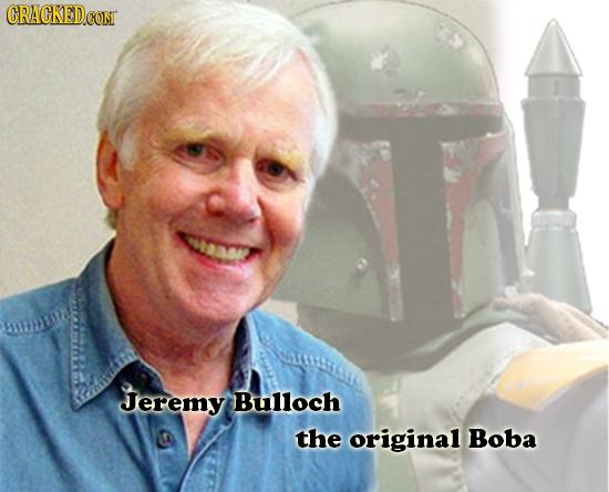 CRACKEDCON Be Jeremy Bulloch the original Boba