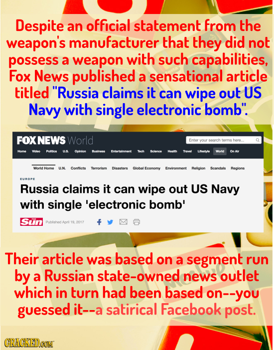 Despite an official statement from the weapon's manufacturer that they did not possess weapon with such a capabilities, Fox News published a sensation