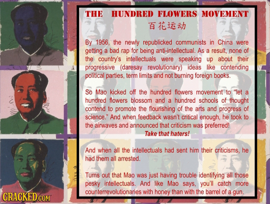 THE HUNDRED FLOWERS MOVEMENT EiZh By 1956, the newly republicked communists in China were getting a bad rap for being anti-intellectual. As a result.