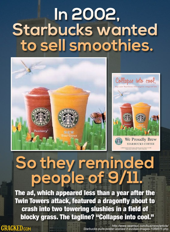 In 2002, Starbucks wanted to sell smoothies. Collapse into cool. Tyy Gt e ARBUCT ARBUC COFFEE COFFBE Tazoberry NEW Tos Citras We Proudly Brew STARBUCK