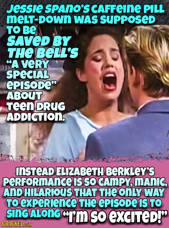 JEssie SPANO'S CAFFEINE PILL MeLT-DOWN WAS SUppoSED TO BE Saved BY THE BELL'S A verY SPECIAL EPISODe ABOUT Teen DRUG ADDICTION. INSTEAD ELIZABETH BE