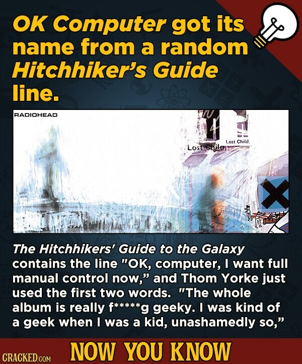 OK Computer got its name from a random Hitchhiker's Guide line. RADIOHEAD Lost Chitd Losts Chiloy The Hitchhikers' Guide to the Galaxy contains the li