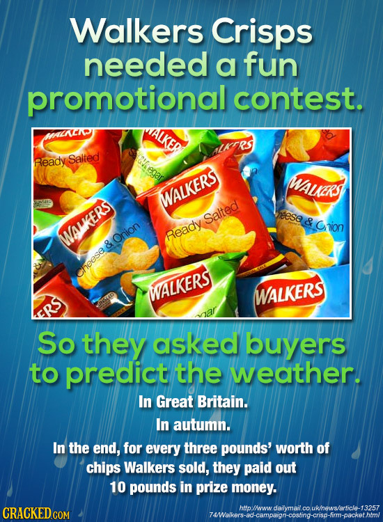 Walkers Crisps needed a fun promotional contest. ALKER Ready Saited WAUERS WALKERS eese Salted & Crion WALKERS Onion Ready & heese WALKERS WALKERS So