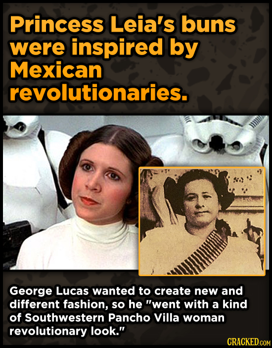 Princess Leia's buns were inspired by Mexican revolutionaries. George Lucas wanted to create new and different fashion, so he went with a kind of Sou