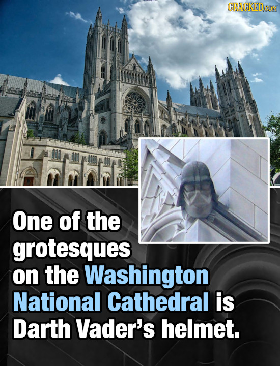 CRACKEDCON One of the grotesques on the Washington National Cathedral is Darth Vader's helmet.
