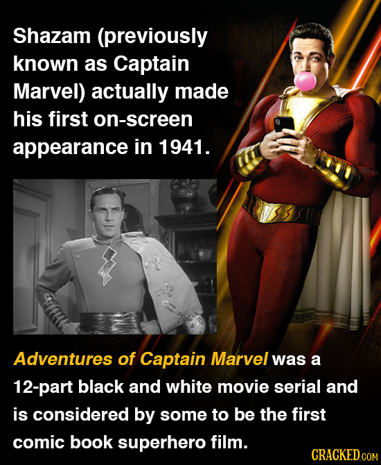 Shazam (previously known as Captain Marvel) actually made his first on-screen appearance in 1941. Adventures of Captain Marvel was a 12-part black and