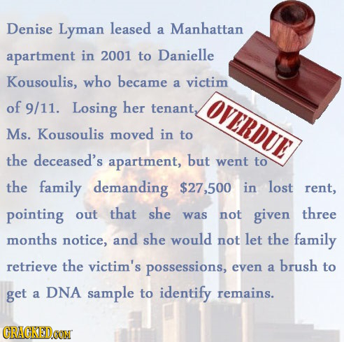 Denise Lyman leased a Manhattan apartment in 2001 to Danielle Kousoulis, who became a victim of 9/11. Losing her OVERDUE tenant, Ms. Kousoulis moved i