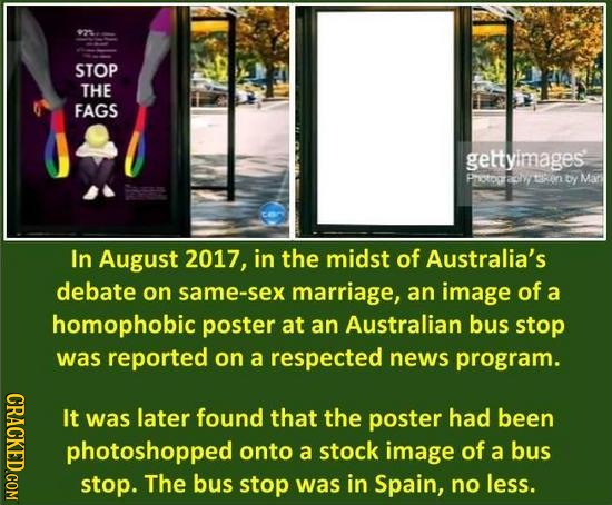 - STOP THE FAGS gettyimages Potoatirin DI Mar In August 2017, in the midst of Australia's debate on same-sex marriage, an image of a homophobic poster