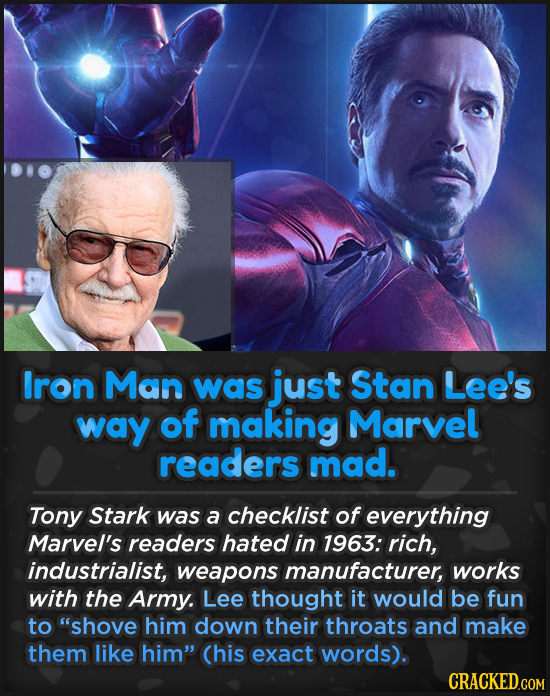 Iron Man was just Stan Lee's way of making Marvel readers mad. Tony Stark was a checklist of everything Marvel's readers hated in 1963: rich, industri