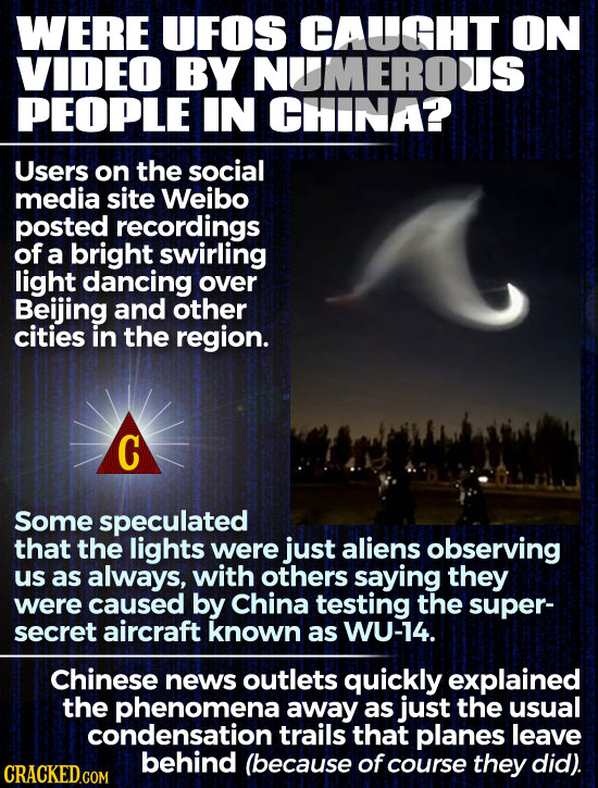 WERE UFOS CAUGHT ON VIDEO BY NITMEROUS PEOPLE IN CHINA? Users on the social media site Weibo posted recordings of a bright swirling light dancing over