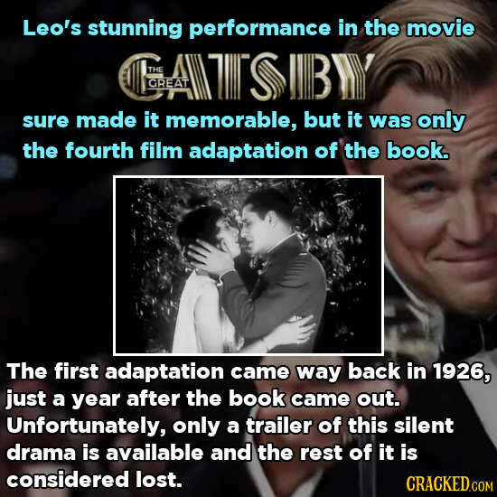 Leo's stunning performance in the movie GAIISIBY THE GREAT sure made it memorable, but it was only the fourth film adaptation of the book. The first a