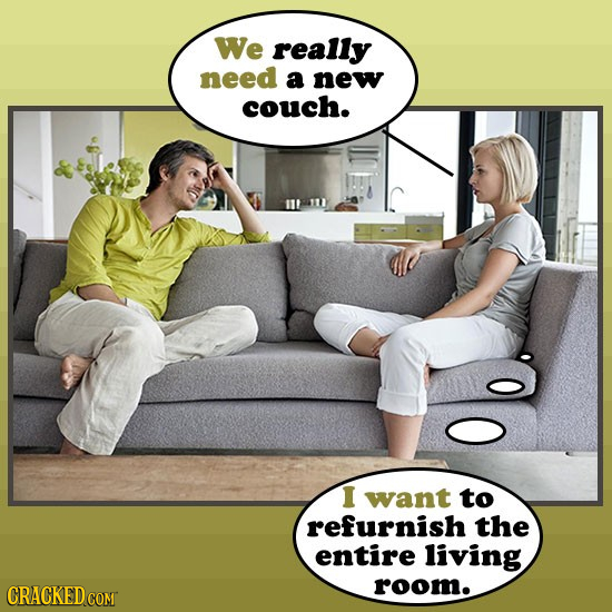 We really need a new couch. I want to refurnish the entire living room.
