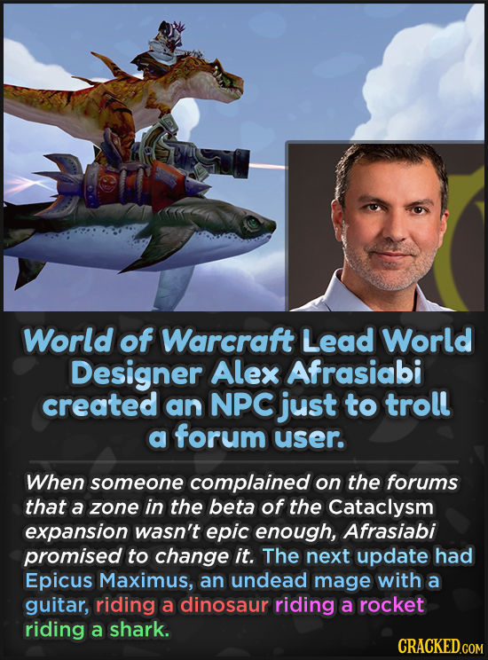 World of Warcraft Lead World Designer Alex Afrasiabi created an NPC just to troll a forum user. When someone complained on the forums that a zone in t