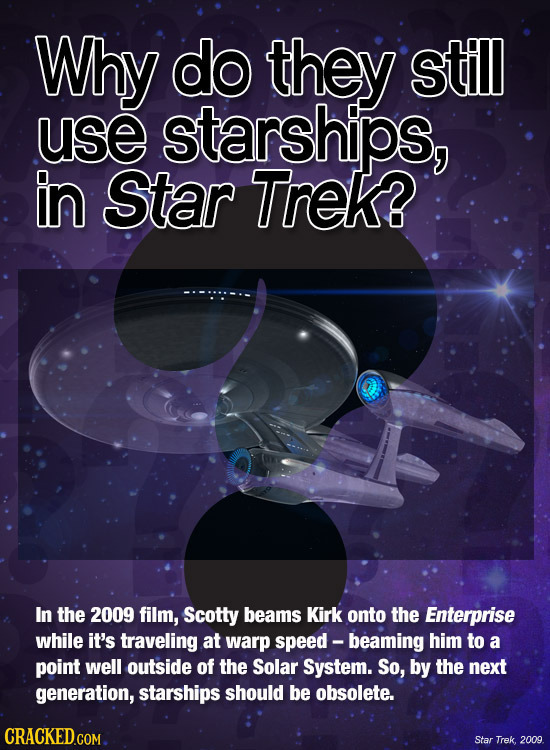Why do they stIl use starships, in Star Trek? In the 2009 film, Scotty beams Kirk onto the Enterprise while it's traveling at warp speed - -beaming hi