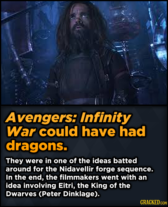 Avengers: Infinity War could have had dragons. They were in one of the ideas batted around for the Nidavellir forge sequence. In the end, the filmmake