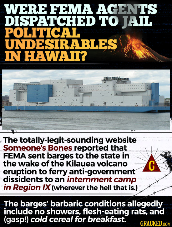 WERE FEMA AGENTS DISPATCHED TO JAIL POLITICAL UNDESIRABLES IN HAWAII? The etotally-eenes reported website Someone's that FEMA sent barges to the state