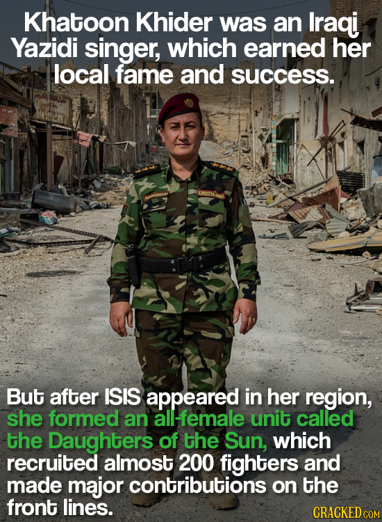 Khatoon Khider was an Iraqi Yazidi singer, which earned her local fame and success. But after ISIS appeared in her region, she formed an ll-female uni