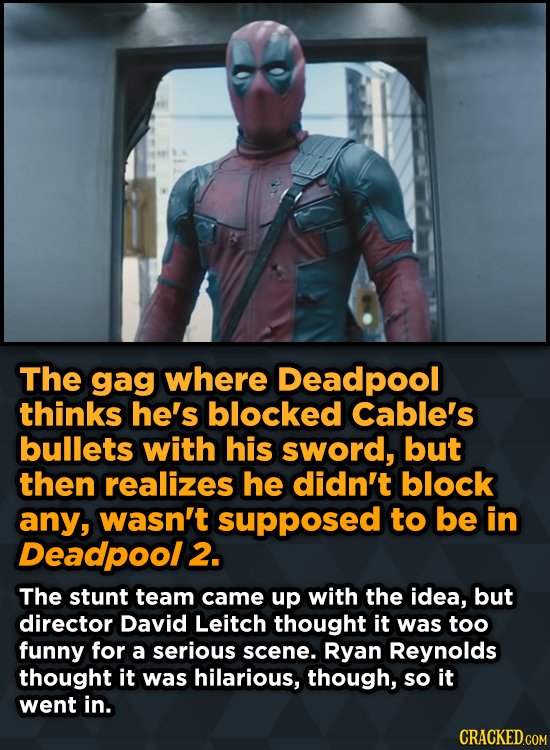 The gag where Deadpool thinks he's blocked Cable's bullets with his sword, but then realizes he didn't block any, wasn't supposed to be in Deadpool 2.