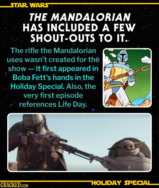 THE MANDALORIAN HAS INCLUDED A FEW SHOUT-OUTS TO IT. The rifle the Mandalorian uses never appears in the movies, and it wasn't created for the show --