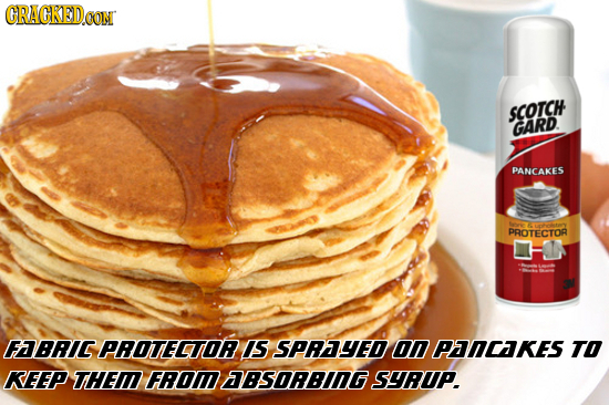 GRAGKED.CON SCOTCH GARD PANCAKES teri PROTECTOR FABRI PROTECTOR IS SPRYED 00 PRICAKES TO KEEP THE FROI BSORBING SRUP.