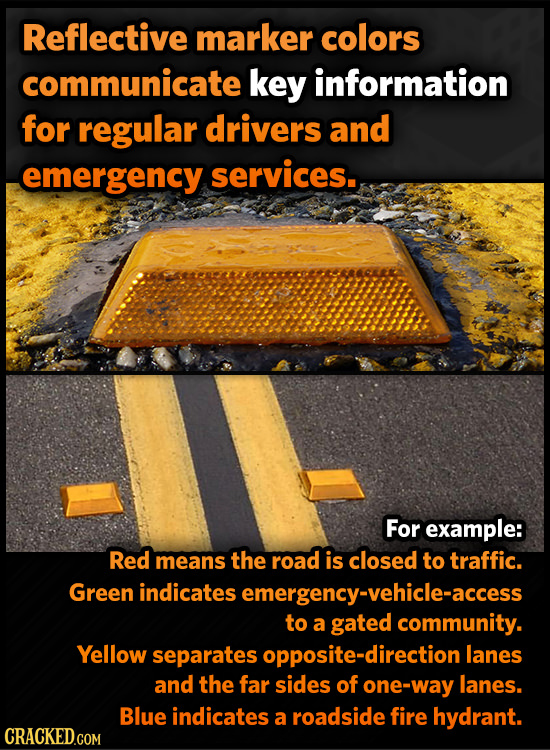 Reflective marker colors communicate key information for regular drivers and emergency services. For example: Red means the road is closed to traffic.
