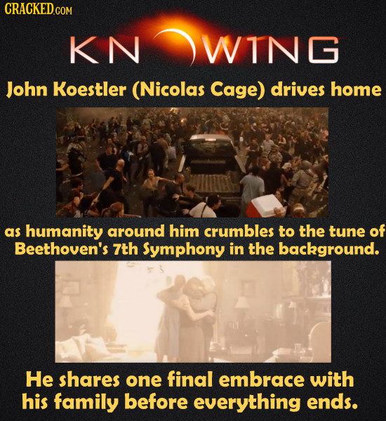 CRACKED.GOM KN WING John Koestler (Nicolas Cage) drives home as humanity around him crumbles to the tune of Beethoven's 7th Symphony in the background
