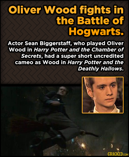 Oliver Wood fights in the Battle of Hogwarts. Actor Sean Biggerstaff, who played Oliver Wood in Harry Potter and the Chamber of Secrets, had a super s