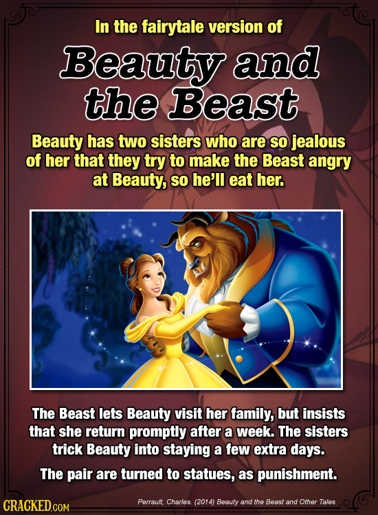 In the fairytale version of Beauty and the Beast Beauty has two sisters who are So jealous of her that they try to make the Beast angry at Beauty, So