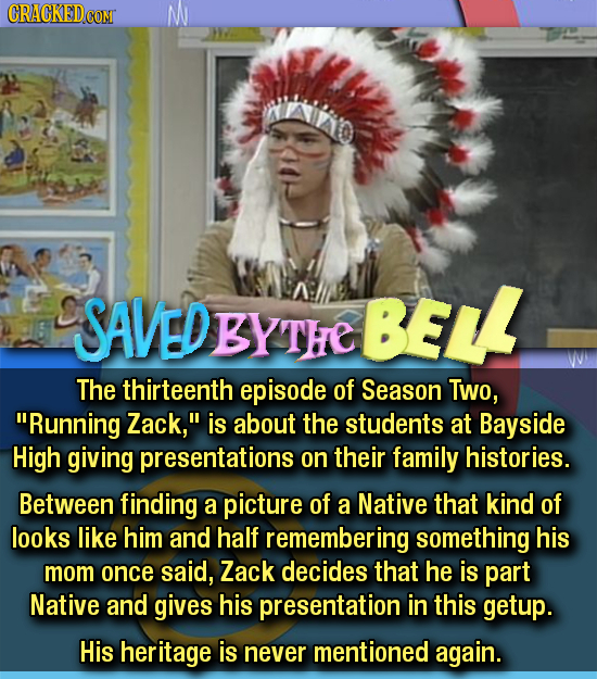 N SAVED BELL BYT The thirteenth episode of Season Two, Running Zack, is about the students at Bayside High giving presentations on their family hist
