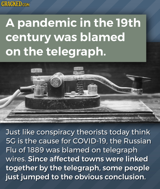 A pandemic in the 19th century was blamed on the telegraph. Just like conspiracy theorists today think 5G is the cause for COVID-19, the Russian Flu o