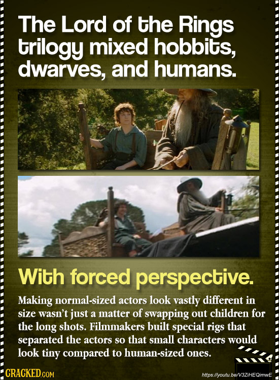 The Lord of the Rings trilogy mixed hobbits, dwarves, and humans. With forced perspective. Making normal-sized actors look vastly different in SiZE wa