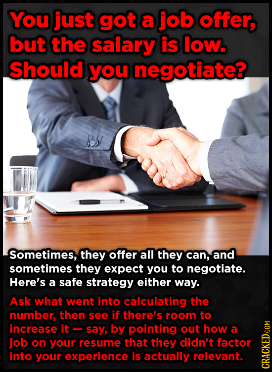 You just got a job offer, but the salary is low. Should you negotiate? 0o Sometimes, they offer all they can, and sometimes they expect you to negotia