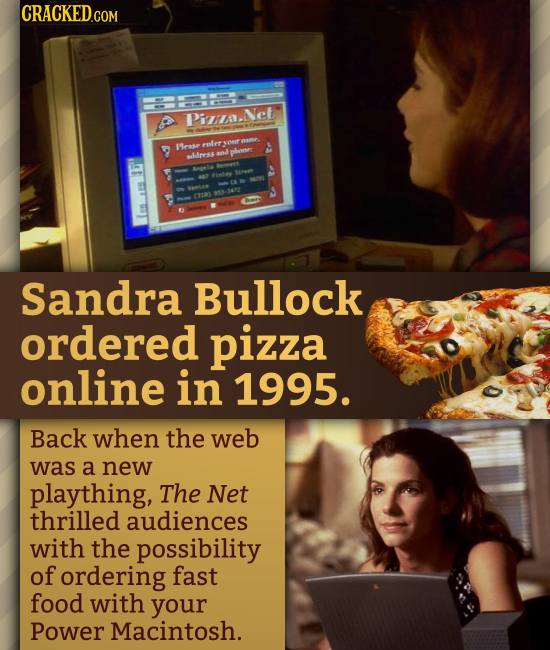 CRACKEDGOM Pi.Net MLesse emter and phme: mss iatey Sandra Bullock ordered pizza online in 1995. Back when the web was a new plaything, The Net thrille
